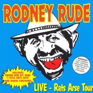 Rodney rude I Don't Give a Rats Arse
